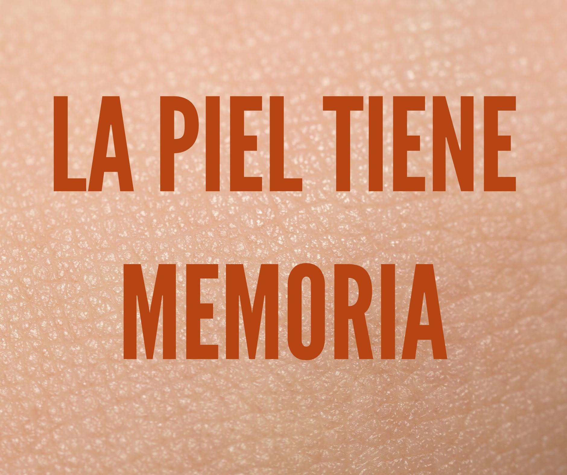 La piel tiene memoria